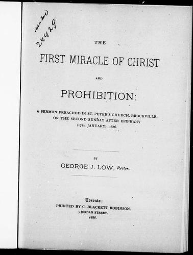 The first miracle of Christ and prohibition by G. J. Low
