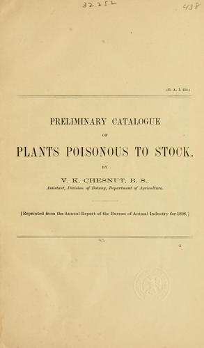 Preliminary catalogue of plants poisonous to stock by V. K. Chesnut