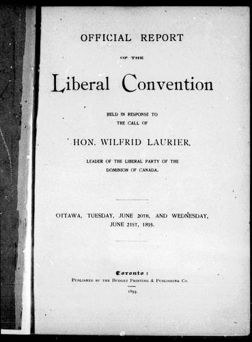 Official report of the Liberal Convention by Liberal Party of Canada. National Convention