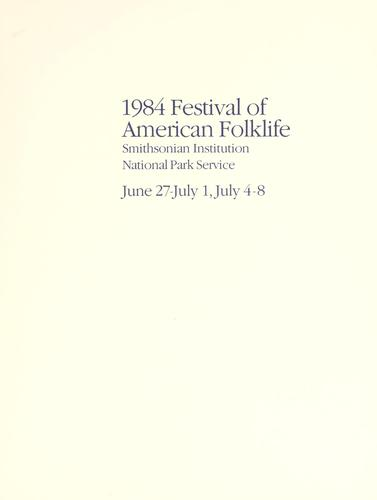 1984 Festival of American Folklife (1984 edition) | Open Library