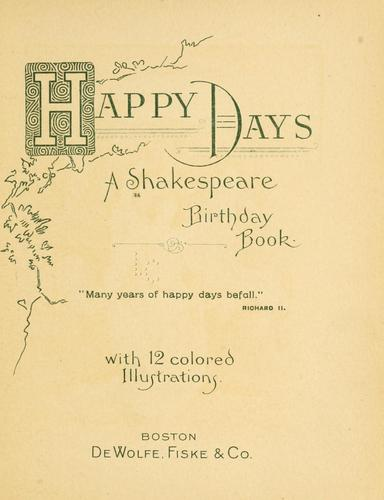 Happy days! by William Shakespeare