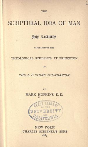 The Scriptural idea of man by Hopkins, Mark