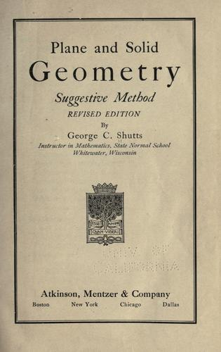 Plane and solid geometry by George C. Shutts