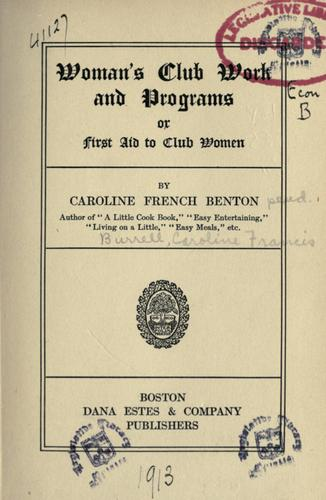 Woman's club work and programs by Caroline French Benton