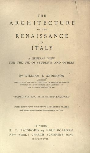 The architecture of the renaissance in Italy by Anderson, William J.
