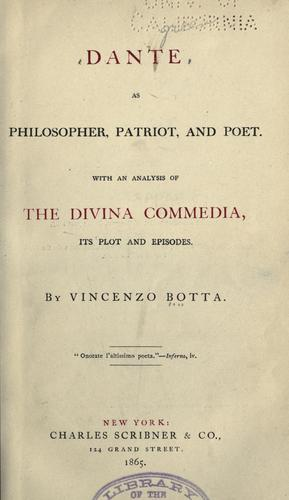 Dante As Philosopher, Patriot And Poet by Vincenzo Botta