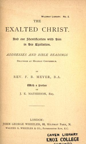 The exalted Christ and our identification with Him in His exaltation by Meyer, F. B.