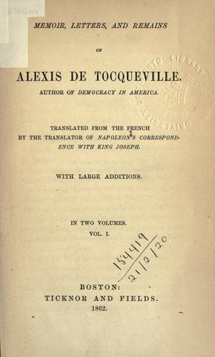 Memoir, letters, and remains of Alexis de Tocqueville by Alexis de Tocqueville