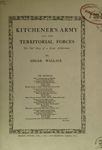 Kitchener's army and the territorial forces by Edgar Wallace