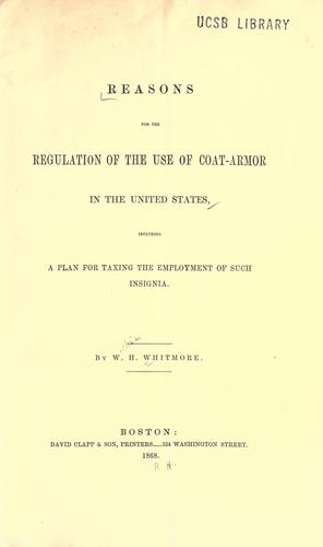 Reasons for the regulation of the use of coat-armor in the United States by Whitmore, William Henry