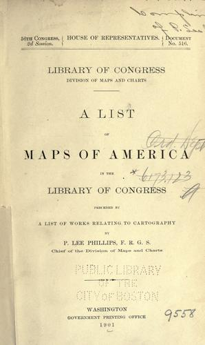 A list of maps of America in the Library of Congress by Library of Congress. Division of Maps and Charts.