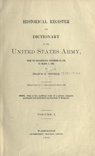 Historical register and dictionary of the United States Army by Francis B. Heitman