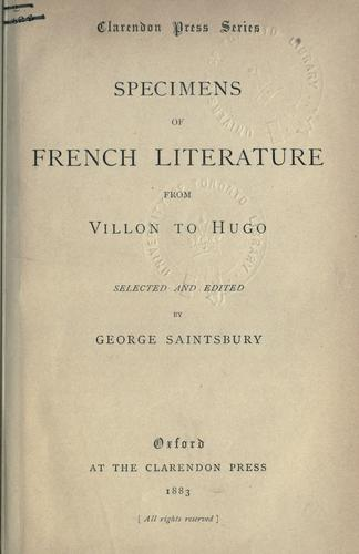 Specimens of French literature from Villon to Hugo by Saintsbury, George
