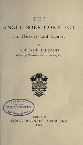 The Anglo-Boer conflict by Alleyne Ireland