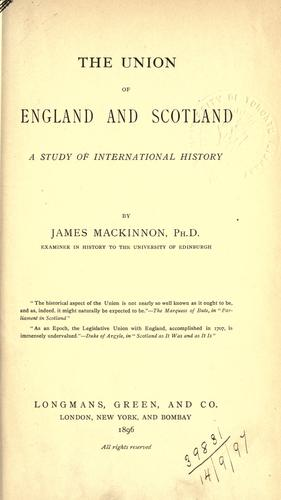 The union of England and Scotland by Mackinnon, James