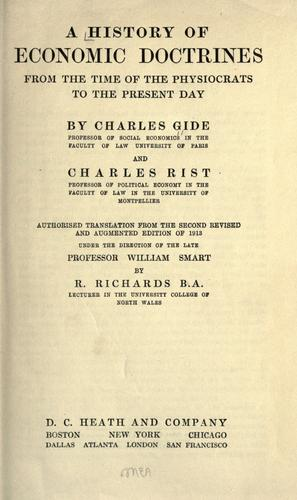 A history of economic doctrines from the time of the physiocrats to the present day by Charles Gide