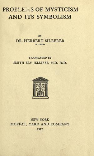 Problems of mysticism and its symbolism by Silberer, Herbert