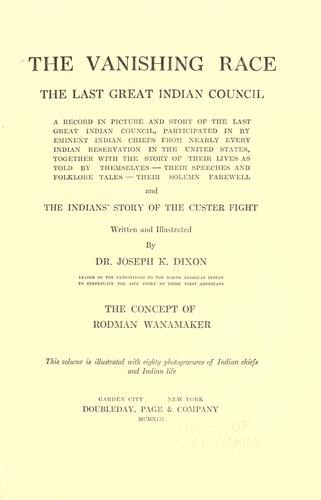 The vanishing race, the last great Indian council by Joseph Kossuth Dixon