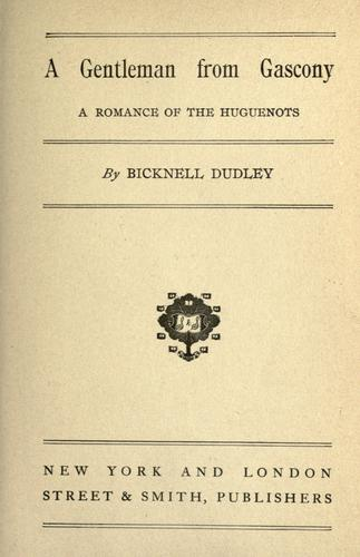 A gentleman from Gascony by Bicknell Dudley