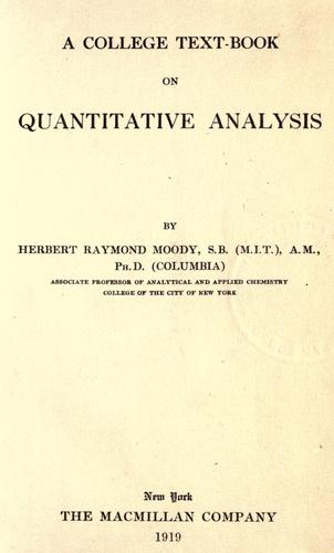 A college text-book on quantitative analysis by Herbert Raymond Moody