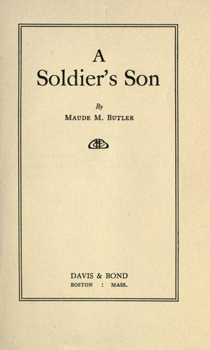 A soldier's son by Maude Mary Butler