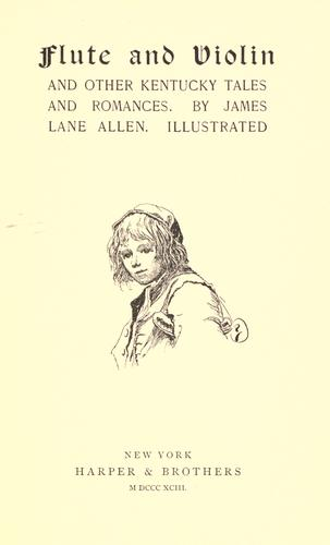 Flute and violin and other Kentucky tales and romances by James Lane Allen