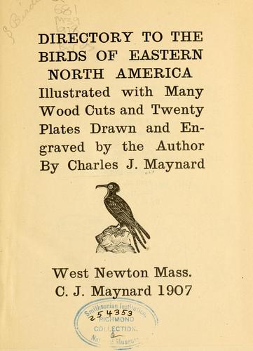 Directory to the birds of eastern North America by C. J. Maynard