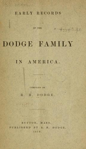 Early records of the Dodge family in America by Richard Dodge