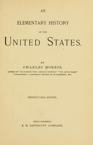 An elementary history of the United States by Morris, Charles
