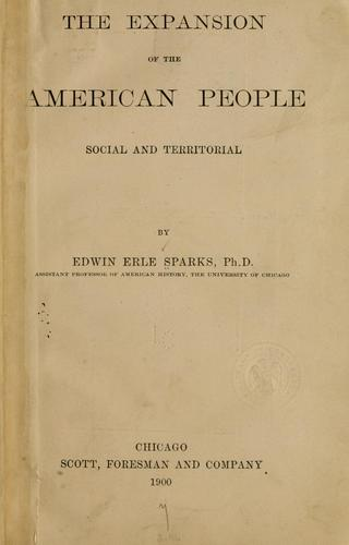 The expansion of the American people, social and territorial by Edwin Erle Sparks