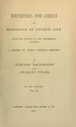 Witnesses for Christ and memorials of Church life by Edward Backhouse