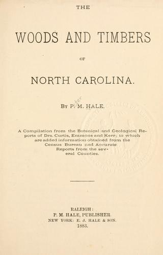 The Woods and Timbers of North Carolina by Peter M. Hale