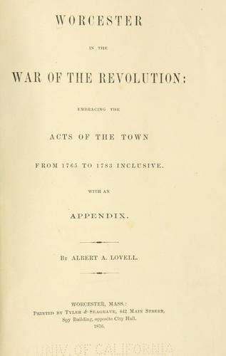 Worcester In The War Of The Revolution by Albert A. Lovell