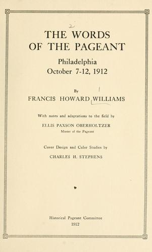 The words of the pageant by Francis Howard Williams