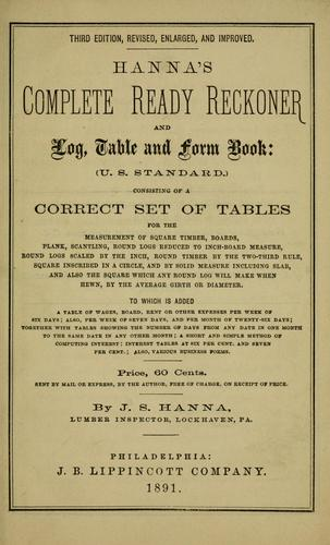 Hanna's complete ready reckoner, and log, table and form book (U.S. standard) by John Smith Hanna