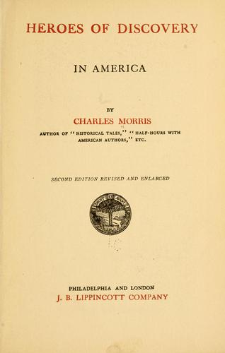 Heroes of discovery in America by Morris, Charles