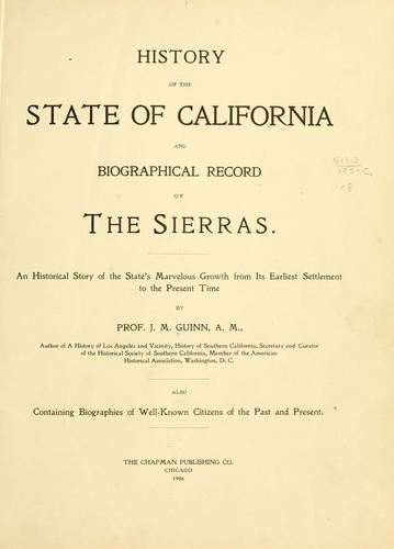 History of the state of California and biographical record of the Sierras by James Miller Guinn