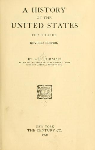 A history of the United States for schools by Forman, Samuel Eagle