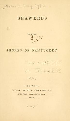Seaweeds from the shores of Nantucket by Lucy Coffin Starbuck