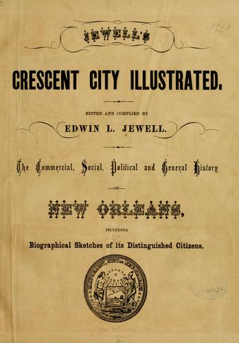 Jewell's Crescent city illustrated. by Edwin L. Jewell