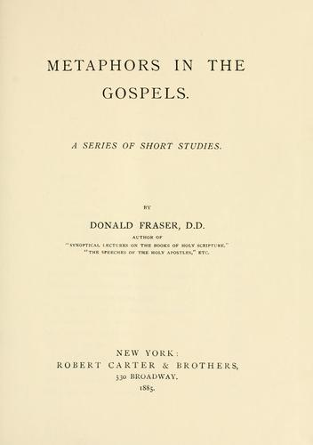 Metaphors in the gospels by Fraser, Donald