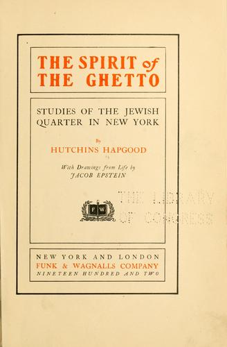 The spirit of the Ghetto by Hutchins Hapgood