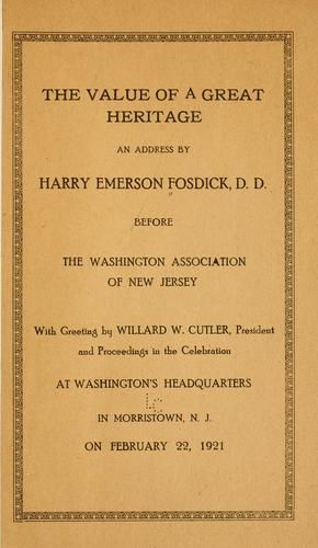 The value of a great heritage by Harry Emerson Fosdick