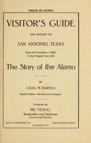 Visitor's guide and history of San Antonio, Texas, from the foundation (1689) to the present time by Charles Merritt Barnes