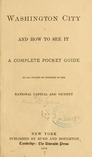 Washington City and how to see it by Robert C. Ogden