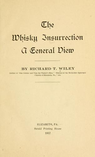 The whisky insurrection by Richard Taylor Wiley