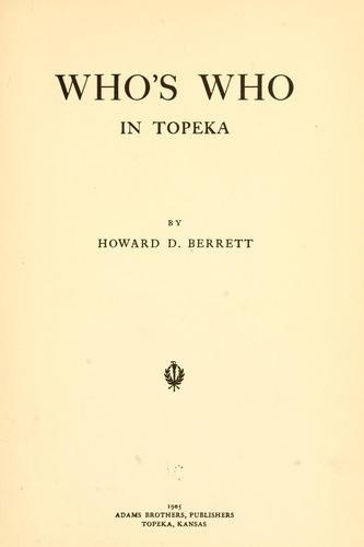Who's who in Topeka by Howard D. Berrett