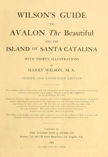 Wilson's guide to Avalon the beautiful, and the Island of Santa Catalina by Harry William Wilson