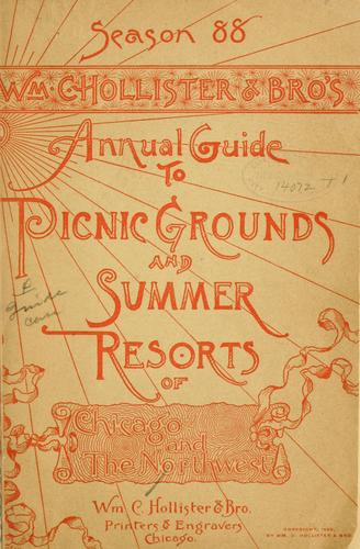 Wm. C. Hollister & bro.'s annual guide to picnic grounds and summer resorts of Chicago and the Northwest by Hollister (William C.) & bro