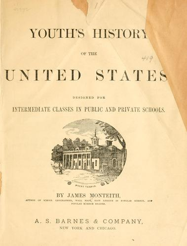 Youth's history of the United States, designed for intermediate classes in public and private schools by James Monteith